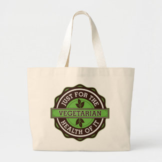 Vegetarian Just For the Health of It Large Tote Bag