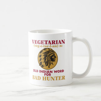 Vegetarian Old Indian Word for Bad Hunter Coffee Mug