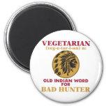 Vegetarian Old Indian Word for Bad Hunter 6 Cm Round Magnet