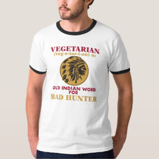 Vegetarian Old Indian Word for Bad Hunter T-Shirt