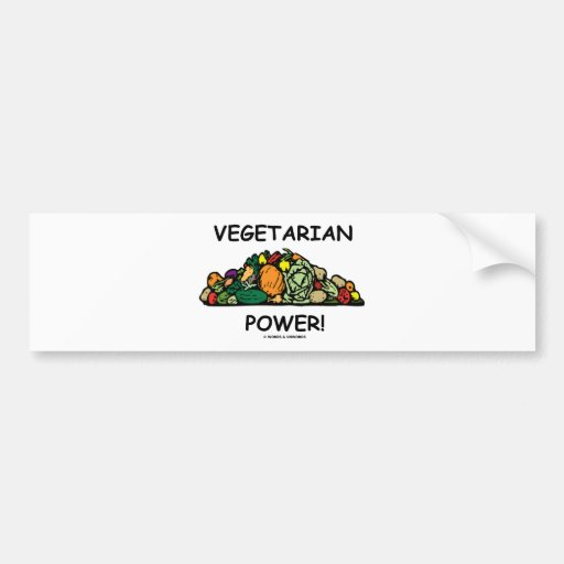 Vegetarian Power! (Vegetarian Humor) Bumper Stickers