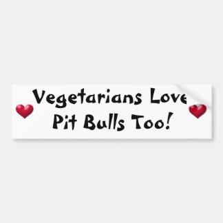 Vegetarians Love Pit Bulls Too! Bumper Sticker