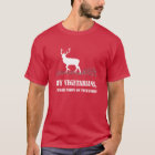 Vegetarians My Food Poops On Your Food Deer T-Shirt