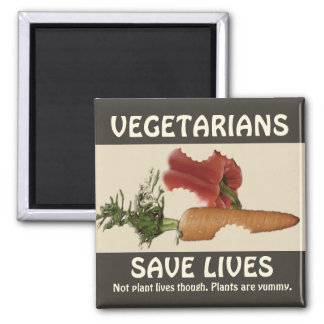 Vegetarians Save Lives Square Magnet