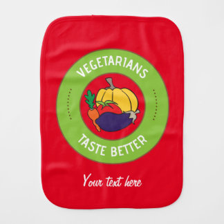 Vegetarians taste better baby burp cloths