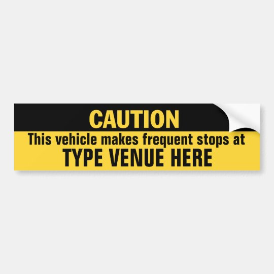 Vehicle Makes Frequent Stops (customisable) Bumper Sticker