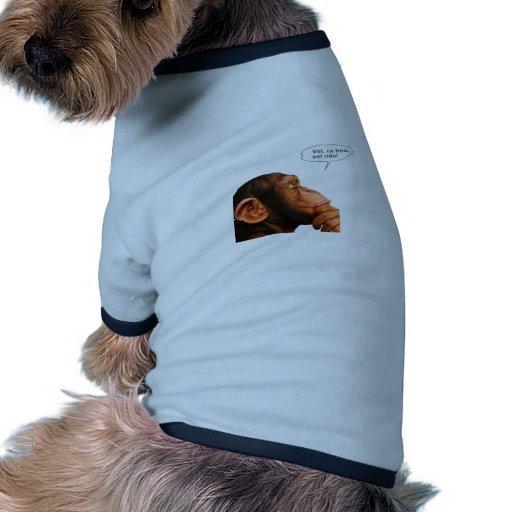 Vei, na boa, sei não. doggie tee shirt