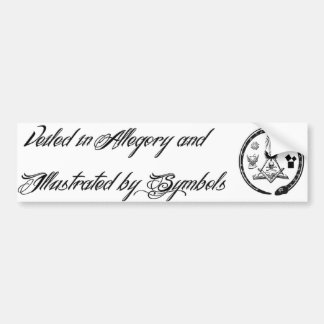 Veiled in Allegory and Illustrated by Symbols Bumper Sticker