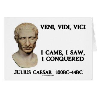 Veni Vidi Vici - I Came I Saw I Conquered Cards