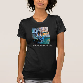 Venice Special Alley with Love Quote T Shirts
