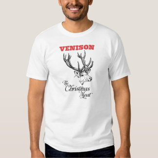 Venison, the Christmas Meat Tee Shirts