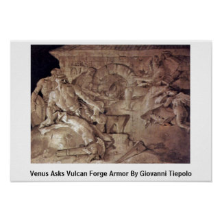 Venus Asks Vulcan Forge Armor By Giovanni Tiepolo Poster