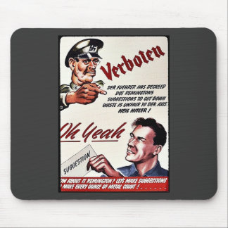 Verboten, Oh Yeah, Suggestion Mouse Pad