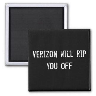 Verizon will rip you off square magnet