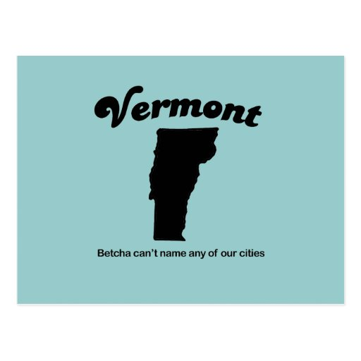 Vermont - Betcha cant name our cities Postcard
