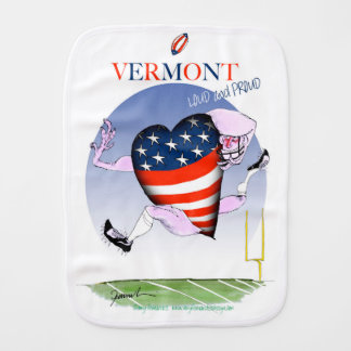 Vermont loud and proud, tony fernandes baby burp cloths