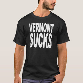 Vermont Sucks T-Shirt