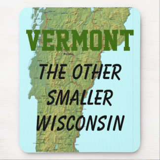 Vermont: The Other Smaller Wisconsin Mouse Mat