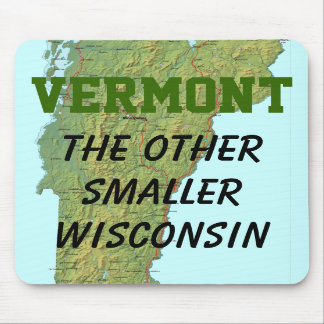 Vermont The Other Smaller Wisconsin Mousepad