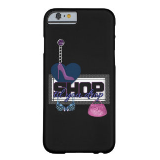 "Very Cute ""Shop Til You Drop"" IPhone 6 Case"