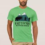 Very funny fat joke T-Shirt