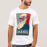 Very Gradual Change We Can Believe In T-Shirt