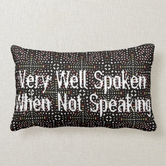 Very Well Spoken When Not Speaking Lumbar Cushion