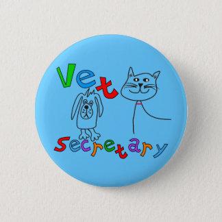 Vet Secretary Gifts, Veterinary Office Secretary 6 Cm Round Badge