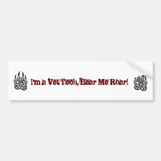 Vet Tech - Hear Me Roar! Bumper Sticker