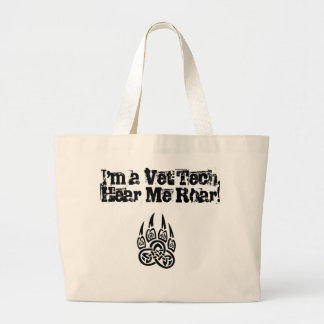 Vet Tech - Hear Me Roar! Large Tote Bag