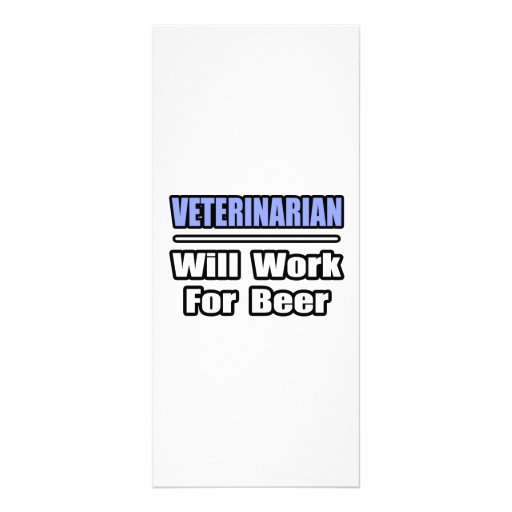 Veterinarian...Will Work For Beer Customized Rack Card