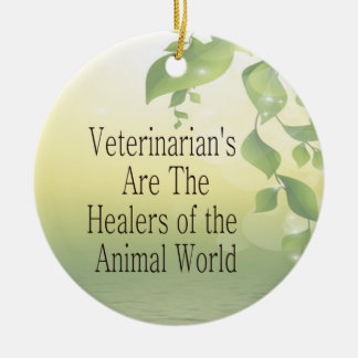 Veterinarians Are Healers Christmas Ornament