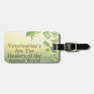 Veterinarians Are Healers Luggage Tag
