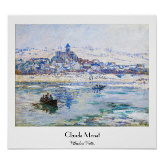 Vetheuil in Winter Claude Monet Poster