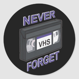 VHS, Never Forget Round Sticker
