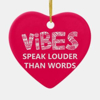 Vibes Speak Louder Than Words Ceramic Heart Decoration