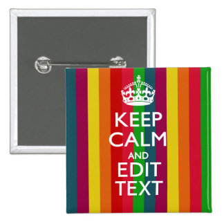 Vibrant Rainbow Keep Calm And Your Text Customize 15 Cm Square Badge