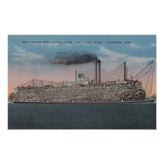 Vicksburg, MS - View of Boat with Cotton Onboard Poster