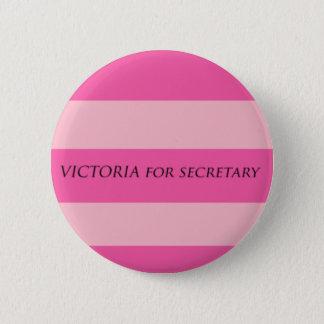 Victoria for Secretary 6 Cm Round Badge