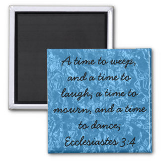 Victories of God bible verse Ecclesiastes 3:4 Square Magnet