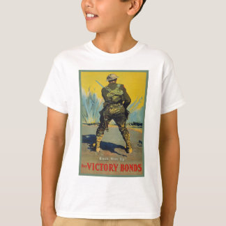 Victory Bonds Back Him Up WWI Propaganda WW1 T-Shirt