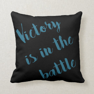 Victory is in the Battle Throw Pillow