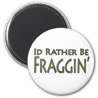 Video Games and Gaming - I'd Rather Be Fraggin' 6 Cm Round Magnet