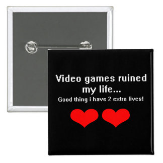 Video Games ruined my life... 15 Cm Square Badge