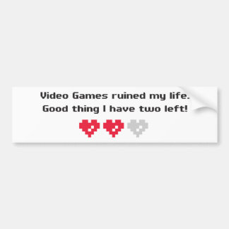 video games ruined my life bumper stickers