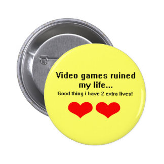 Video Games ruined my life Buttons