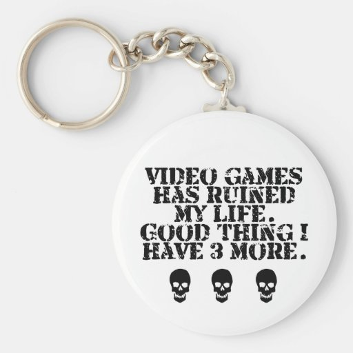 Video games ruined my life key chain