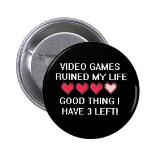 Video Games Ruined My Life Style 1 6 Cm Round Badge