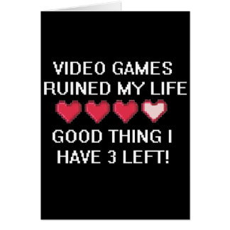 Video Games Ruined My Life Style 1 Greeting Card