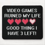 Video Games Ruined My Life Style 1 Mousemat
